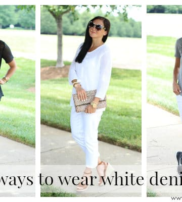 Fashion || White Denim 3 Ways