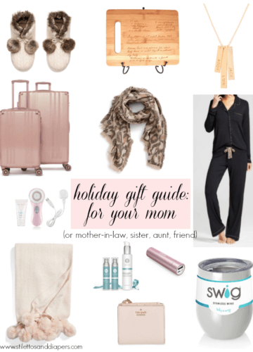 Gift Guide for the Moms (and other special gals)