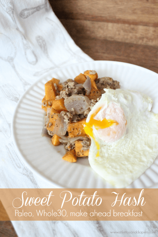 Sweet Potato Hash, Whole30, Make Ahead Breakfast, Stilettos and Diapers