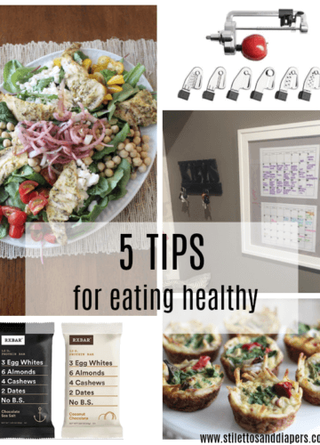 5 Tips for Eating Healthy, Stilettos and Diapers, What to eat after Whole30