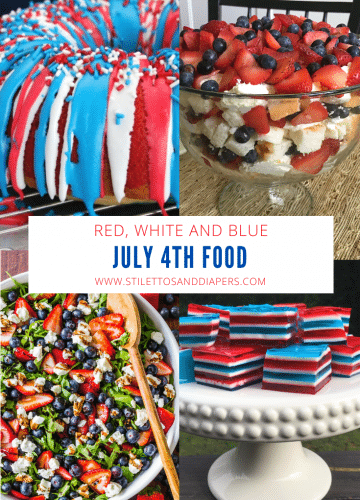 July 4th food, Red white and blue eats, Stilettos and Diapers