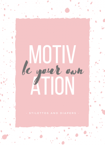 How I Stay Motivated, Mom's workout motivation, Stilettos and Diapers